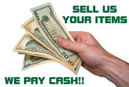 Sell us your items - we pay cash!!